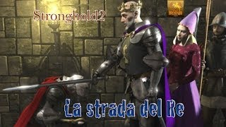 "Stronghold 2 gameplay ITA ""La strada del Re"" parte 1"