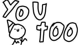 You too ( ft. ayden avocado animatons )