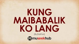 Gambar cover BuDaKhel Cover - Kung Maibabalik Ko Lang (Full HD Lyrics Copy) 🎵