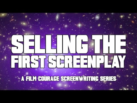 Advice To Screenwriters About Selling The First Screenplay