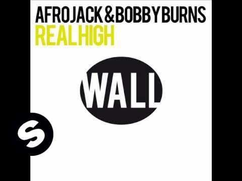 Afrojack & Bobby Burns - Real High (Original Mix)