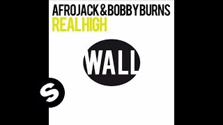 Afrojack & Bobby Burns - Real High (Original Mix)