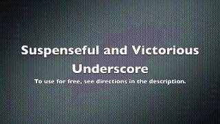 Free Background Music - Suspenseful and Victorious Underscore