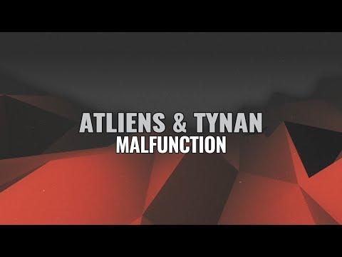 ATLiens & TYNAN  Malfunction