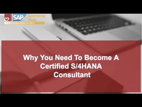 Why You Need to Become a Certified S/4 HANA Consultant