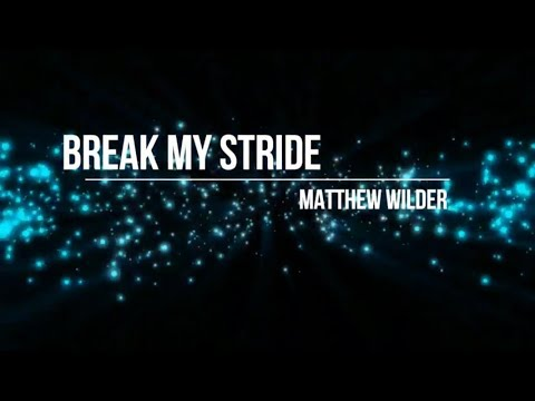 Matthew Wilder  Break My Stride Lyric  HD HQ