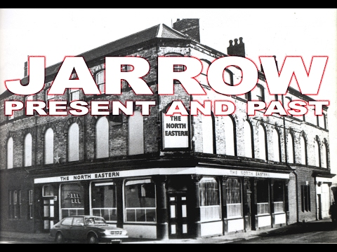 JARROW -  PRESENT AND PAST