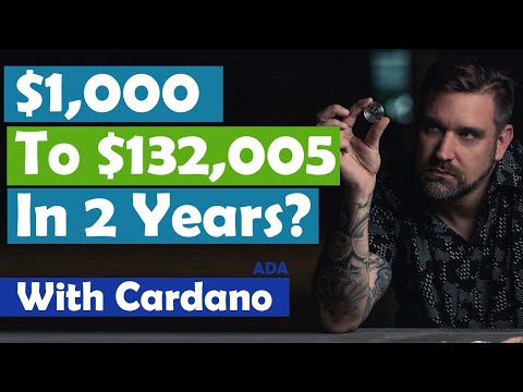 $1,000 To $132,005 In 2 Years - With Cardano ADA?