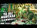 Download YA ALI MURTAZA (QAWWALI) Song | FREAKY ALI | Nawazuddin Siddiqui, Amy Jackson, Arbaaz Khan MP3 song and Music Video
