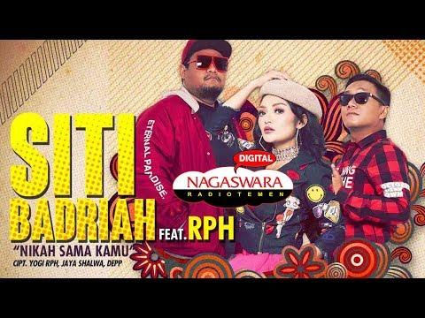 Siti Badriah ft RPH - Nikah Sama Kamu (Official Radio Release)