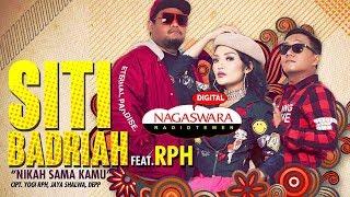 Siti Badriah ft RPH Nikah Sama Kamu MP3