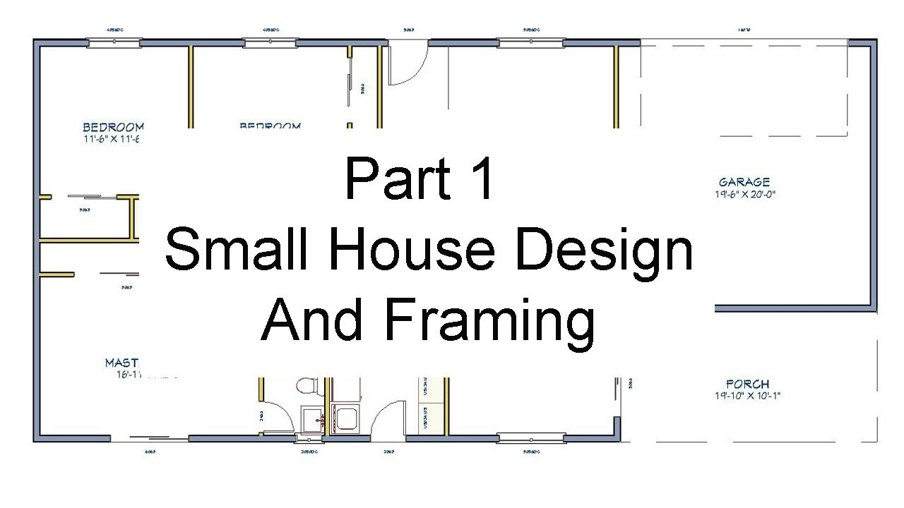Part 1 floor plan measurements small house design and framing