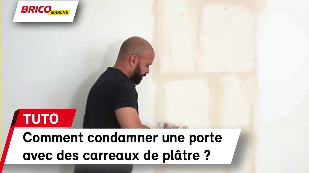 Remplacer Une Porte Par Du Placo comment condamner une porte avec des carreaux de plâtre ? (bricomarché)