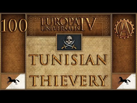 Europa Universalis IV Let's Play Tunisian Thievery 100