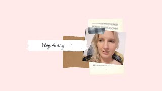 Vlog Diary 7 - The importance of not feeling guilty when you're unproductive.