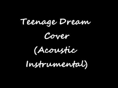 Teenage Dream- Katy Perry Acoustic Cover (Instrumental).wmv
