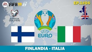 FIFA 19 - QUALIFICAZIONI EURO 2020 - FINLANDIA - ITALIA - 1#04
