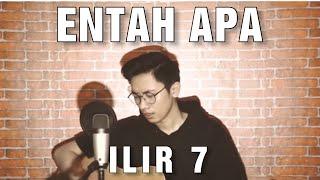Download ENTAH APA YG MERASUKIMU (FULL COVER LIRIK) - ILIR 7