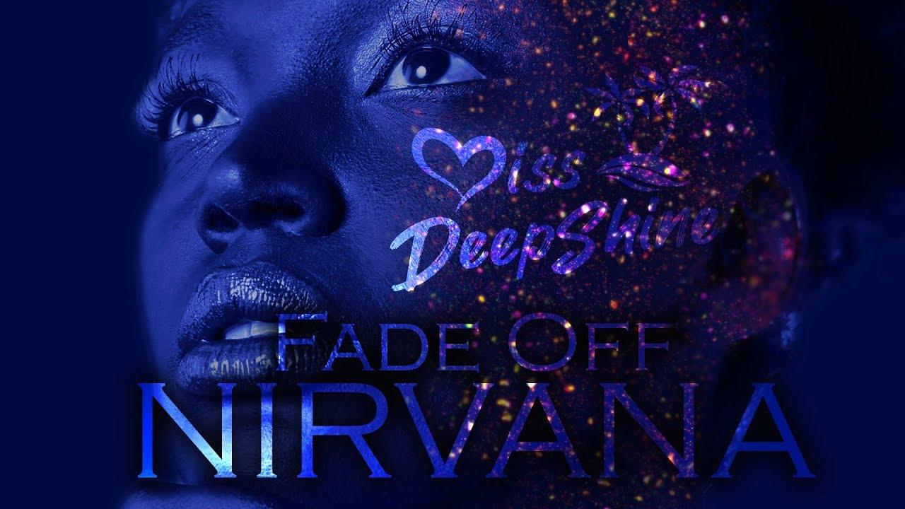 Fade Off — Nirvana #DeepShineRecords