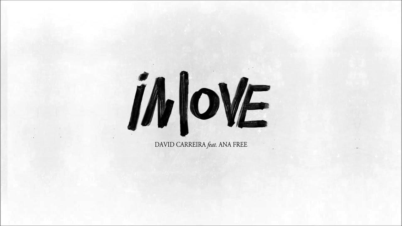 david carreira in love ft ana free