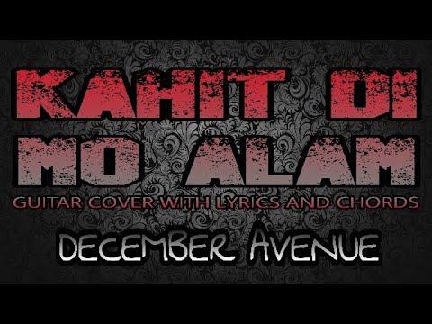 Kahit Di Mo Alam December Avenue Guitar Cover With Lyrics