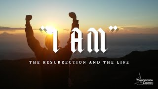 I AM the Resurrection & the Life | Pastor Ray Garcia | March 21, 2021