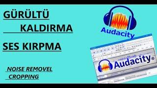 AUDACITY GÜRÜLTÜ KALDIRMA VE SES KIRPMA (Basit Ses Düzenleme Programı- Ders 6)