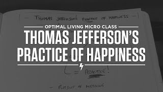 Thomas Jefferson's Practice of Happiness Thumbnail