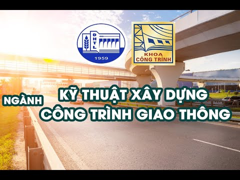 Đại học Thủy Lợi   Ngành Kỹ thuật Công trình giao thông