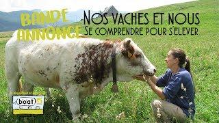BANDE ANNONCE - Nos vaches et nous, se comprendre pour s'élever