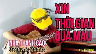 XIN THỜI GIAN QUA MAU (Cover) ♥ THÁNH BOLERO - NHÃ THANH CAO vs LỆ QUYÊN