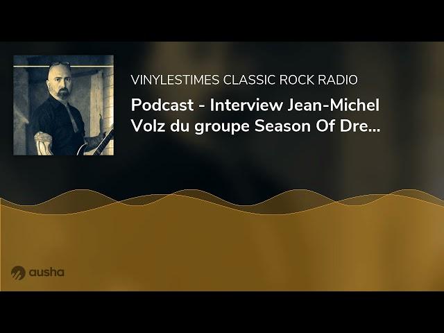 Podcast - Interview Jean-Michel Volz du groupe Season Of Dreams avec le Doc.