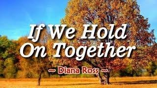 If We Hold On Together - KARAOKE VERSION - Diana Ross