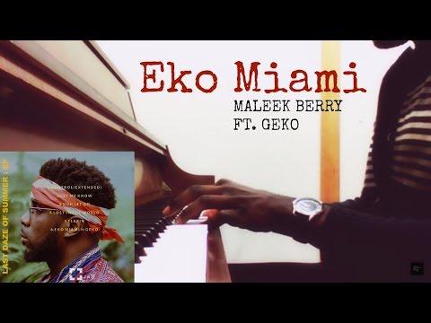 Maleek Berry - Eko Miami ft. Geko (Piano Cover)