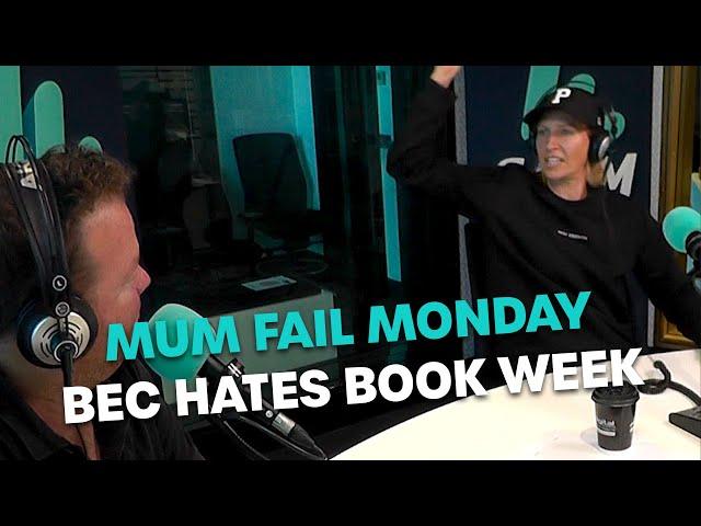 Mum Fail Monday: Bec Hates Book Week | Bec Cosi & Lehmo