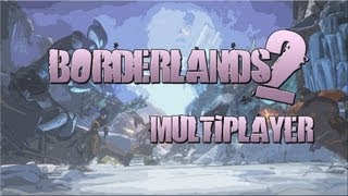 Borderlands 2 - PC Multiplayer CO-OP #1