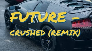 Future - Crushed Up (Besomorph Trap Remix)