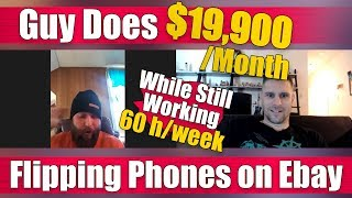 Guy Does $19,900/month Flipping Phones While Working a 60 Hour/wk Job