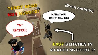 Download NO TEDDY BEAR | EASY glitches in Murder Mystery 2 (Even Mobile!)