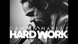 Damian Marley - Hard Work (LYRIC 2015)