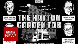 The Hatton Garden Job - BBC News