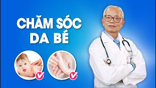 Cẩn thận những bệnh về da và chăm sóc da trẻ đúng cách