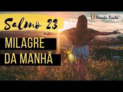 MILAGRE DA MANHÃ - ORAÇÃO - SALMO 23 I Renata Rocha