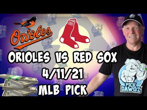 Baltimore Orioles vs Boston Red Sox 4/11/21 MLB Pick and Prediction MLB Tips Betting Pick