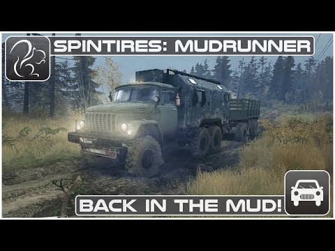 Spintires: Mudrunner - Back in the Mud!