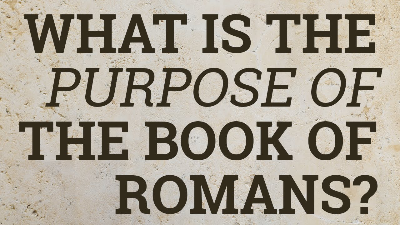what is the purpose of the book of romans  youtube How to Structure a Book