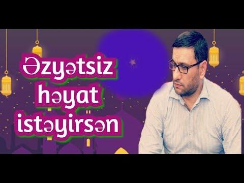 Əzyətsiz Həyat Istəyirsən,Hacı Şahin 2020