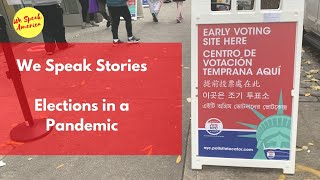We Speak Stories: Election in a Pandemic