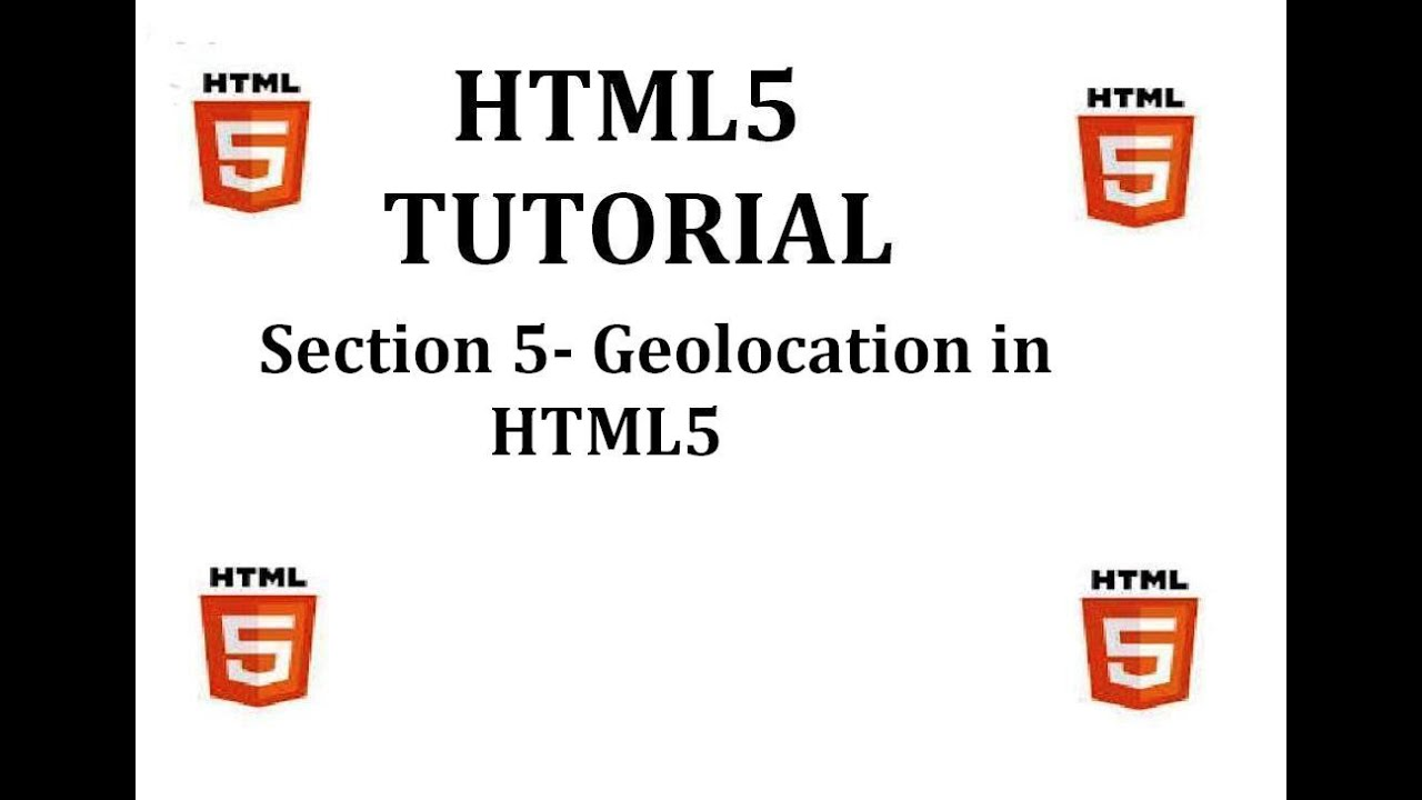 HTML5 Tutorial (Section 5-Geolocation in HTML5) - YouTube