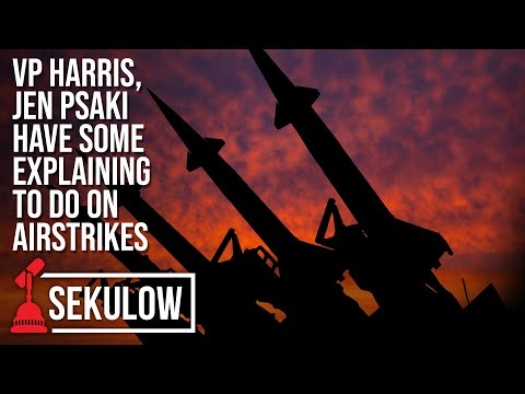 VP Harris, Jen Psaki Have Some Explaining to do on Airstrikes